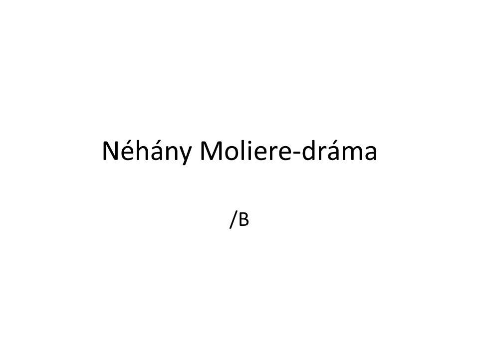 Néhány Moliere-dráma /B