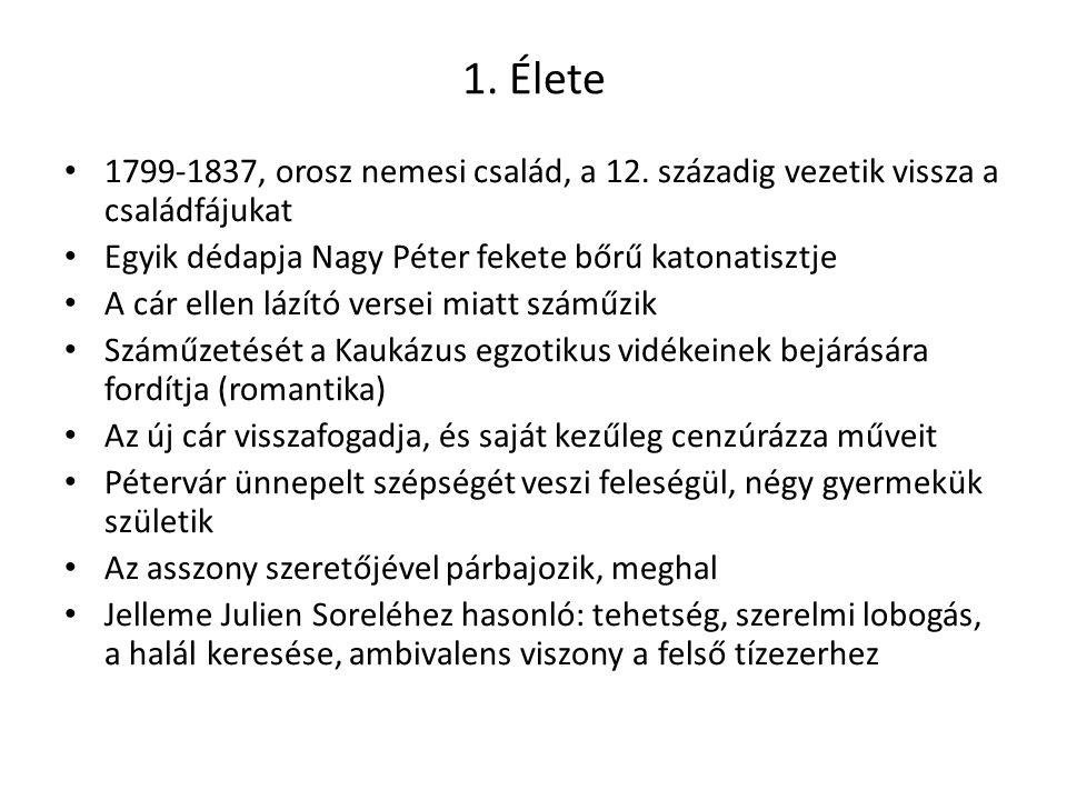 1. Élete 1799-1837, orosz nemesi család, a 12. századig vezetik vissza a családfájukat Egyik dédapja Nagy Péter fekete bőrű katonatisztje A cár ellen