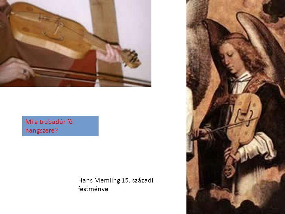 Hans Memling 15. századi festménye Mi a trubadúr fő hangszere?