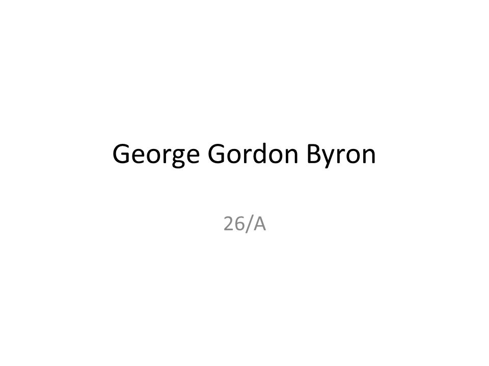 George Gordon Byron 26/A