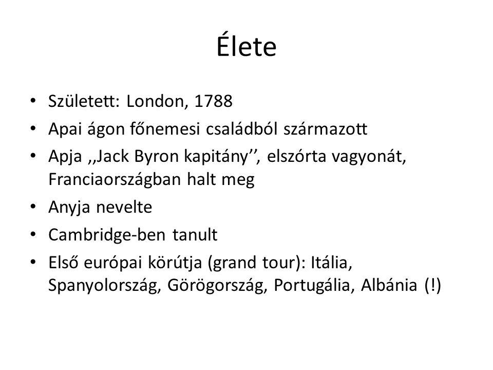 Szabadságmozgalmak 1816-ban örökre elhagyta Angliát (családi konfliktusok, botrány) Genf: Shelley társaságában Velence, Észak-Itália: olasz forradalmi mozgalmak (carbonarik) Görög szabadságharc: Kefallinia szigetén, Nyugat- Görögországban Született vezető, irányította a harcot Viharos tengeren reumás lázt és agyvelőgyulladást kapott Misszolunghi mellet halt meg 1824-ben