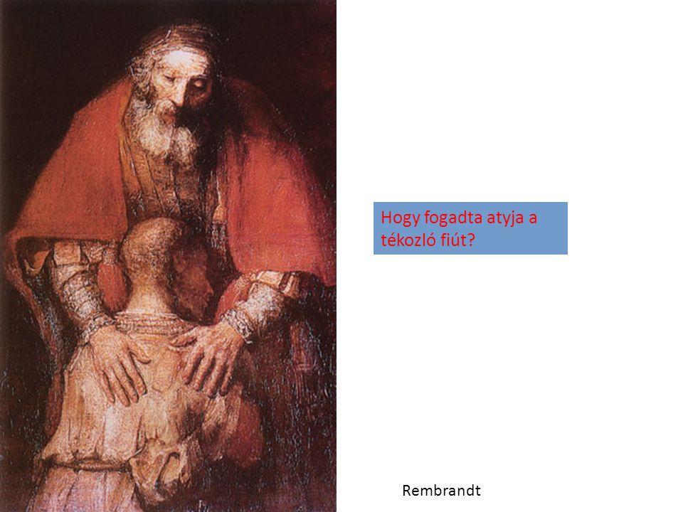 Rembrandt Hogy fogadta atyja a tékozló fiút