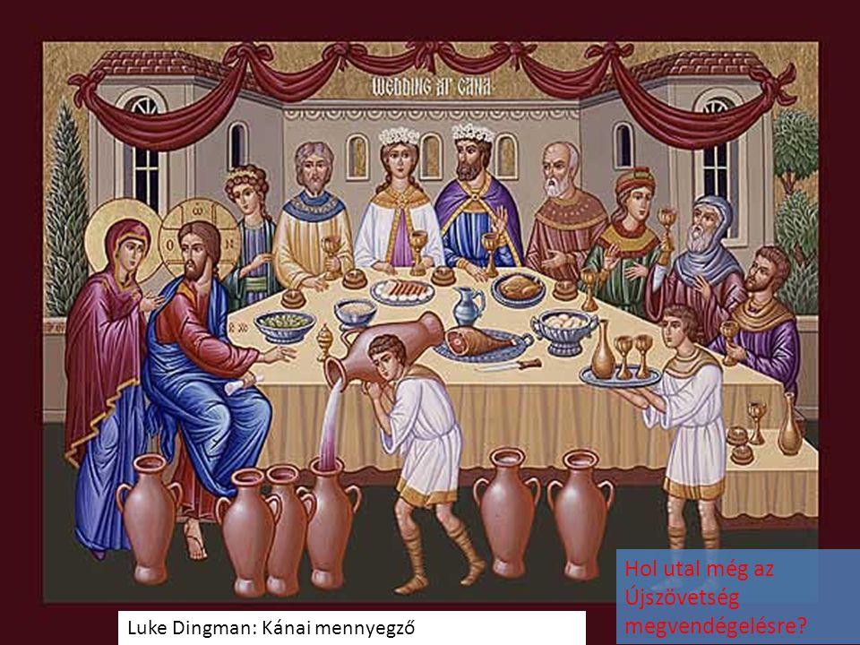Luke Dingman: Kánai mennyegző Hol utal még az Újszövetség megvendégelésre?