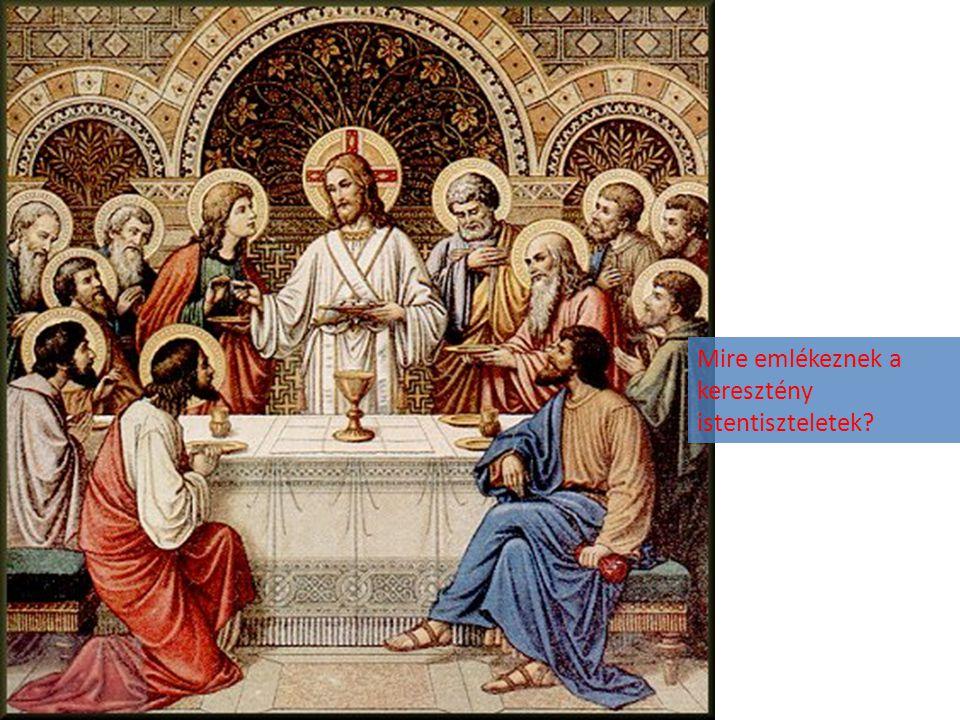 Mire emlékeznek a keresztény istentiszteletek