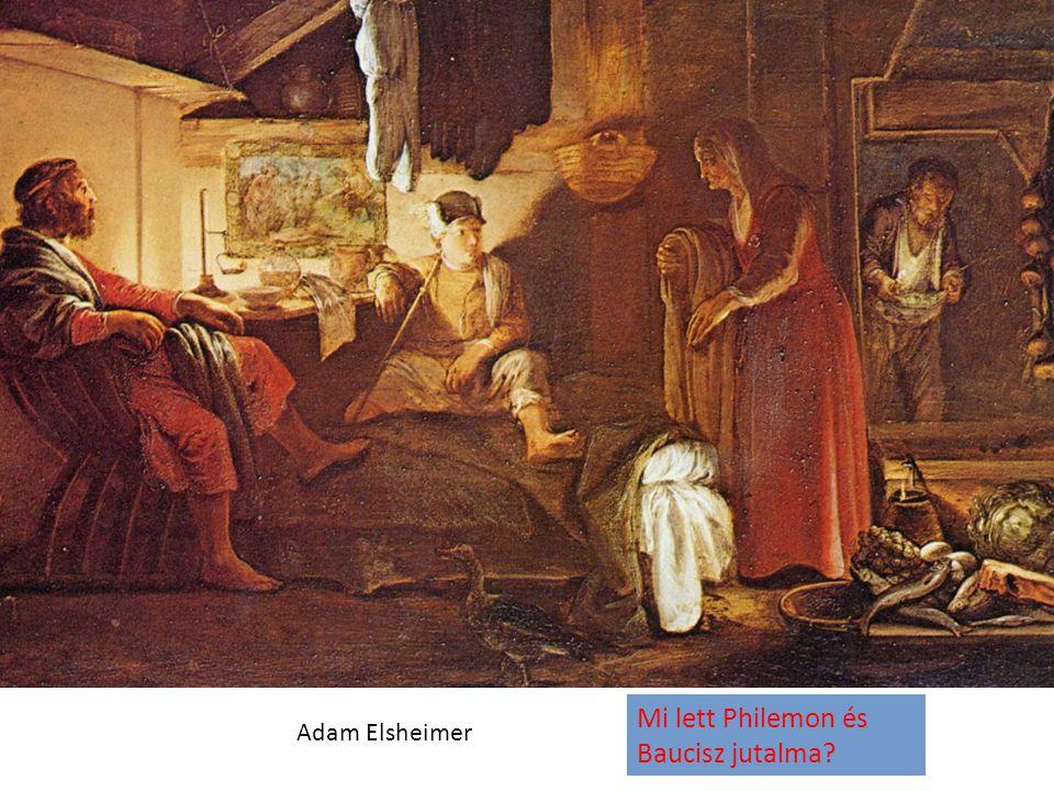 Adam Elsheimer Mi lett Philemon és Baucisz jutalma?