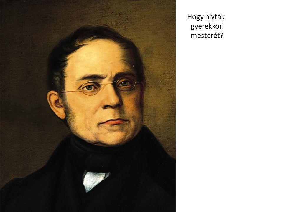 Hogy hívták gyerekkori mesterét?