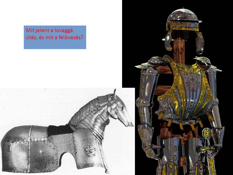 Mit jelent a lovaggá ütés, és mit a felövezés?