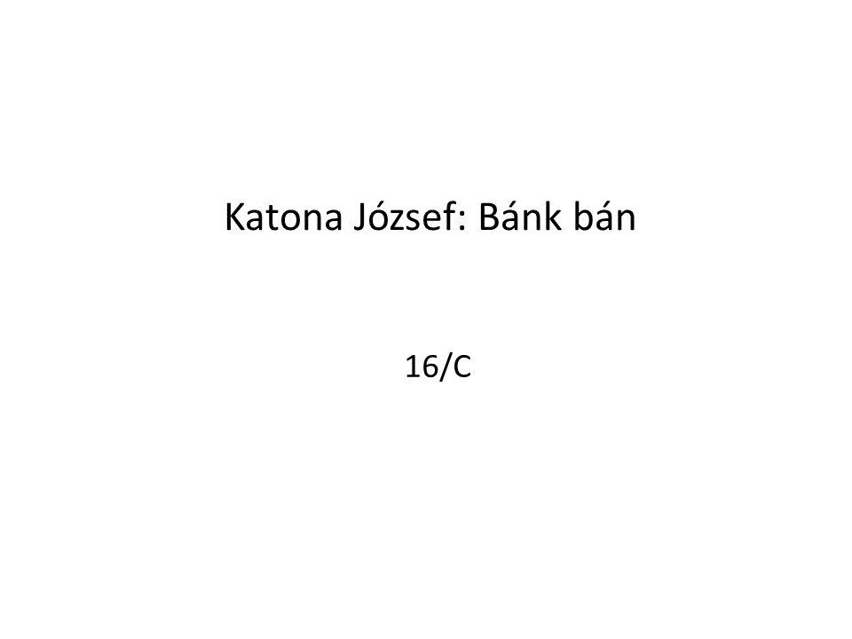 Katona József: Bánk bán 16/C