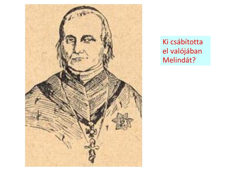 Ki csábította el valójában Melindát?