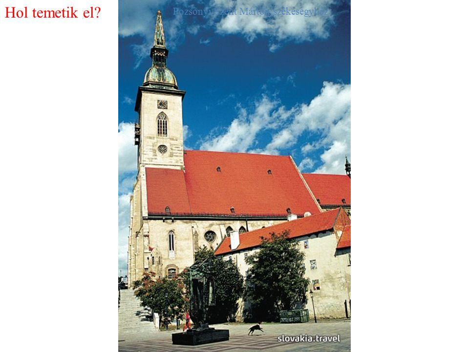 Hol temetik el? Pozsonyi Szent Márton székesegyház