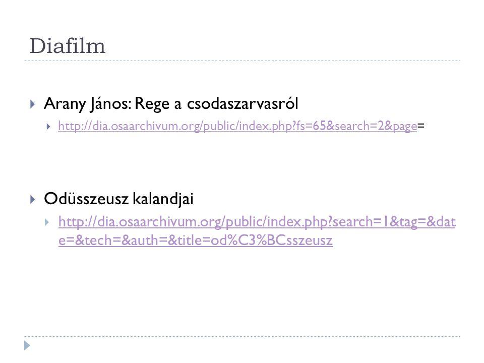 Diafilm  Arany János: Rege a csodaszarvasról  http://dia.osaarchivum.org/public/index.php?fs=65&search=2&page= http://dia.osaarchivum.org/public/ind