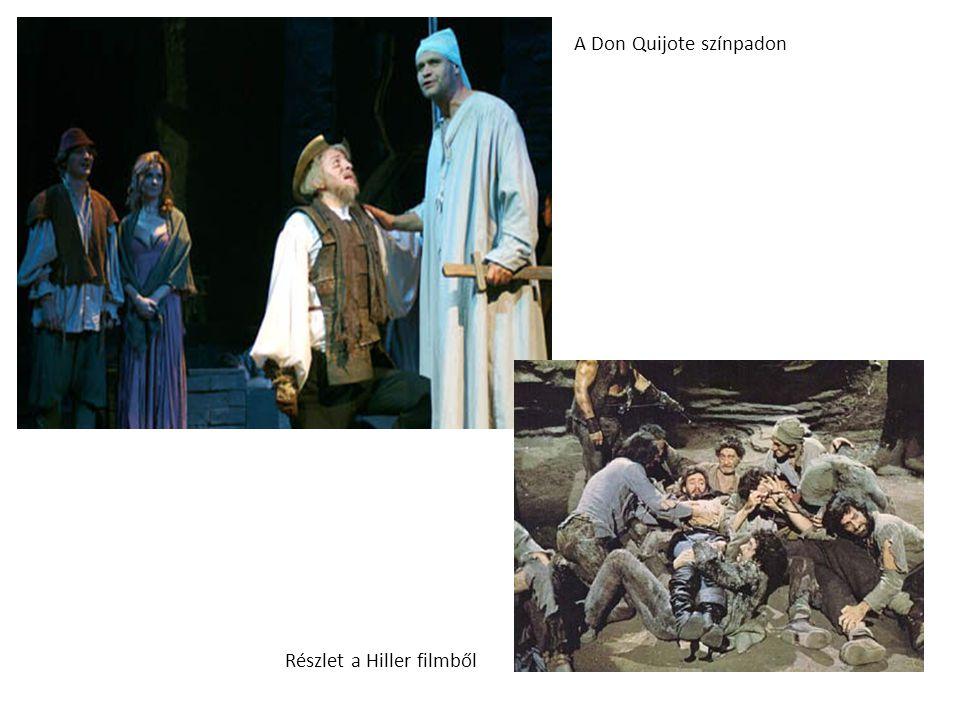 A Don Quijote színpadon Részlet a Hiller filmből
