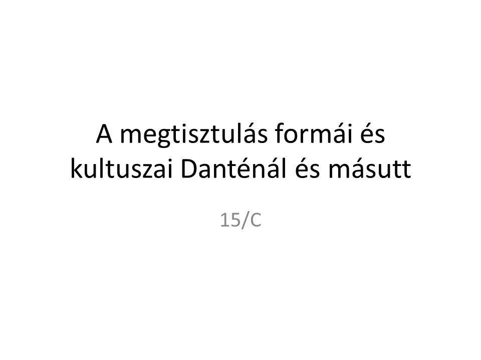 A megtisztulás formái és kultuszai Danténál és másutt 15/C