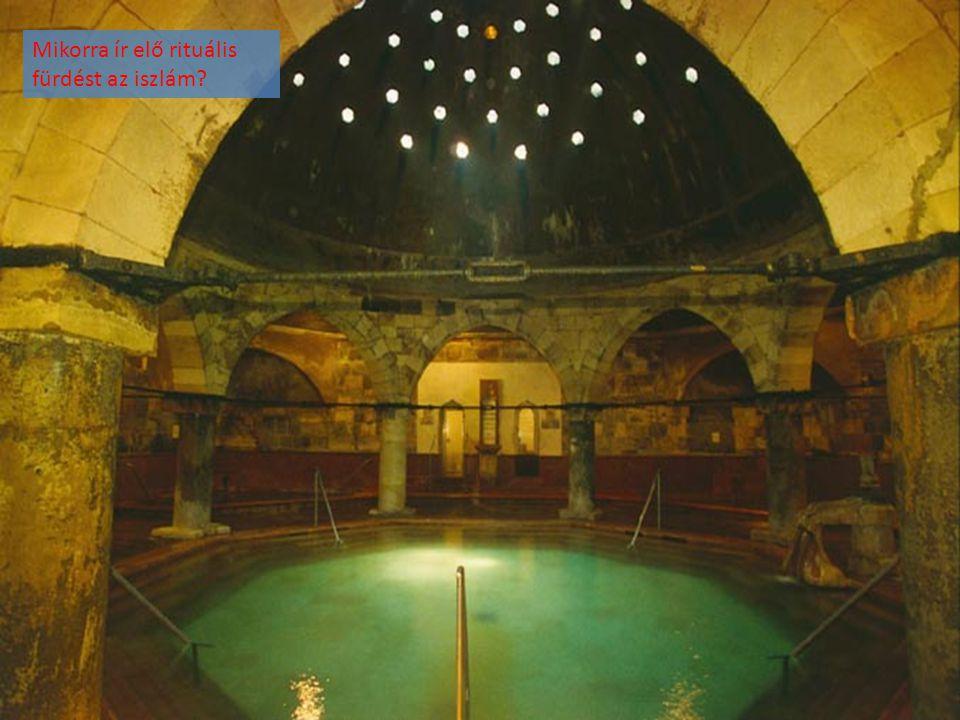 Mikorra ír elő rituális fürdést az iszlám?