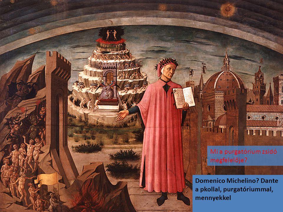 Domenico Michelino Dante a pkollal, purgatóriummal, mennyekkel Mi a purgatórium zsidó megfelelője