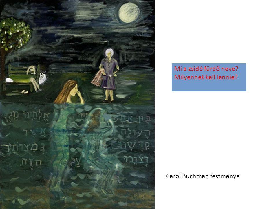 Carol Buchman festménye Mi a zsidó fürdő neve? Milyennek kell lennie?