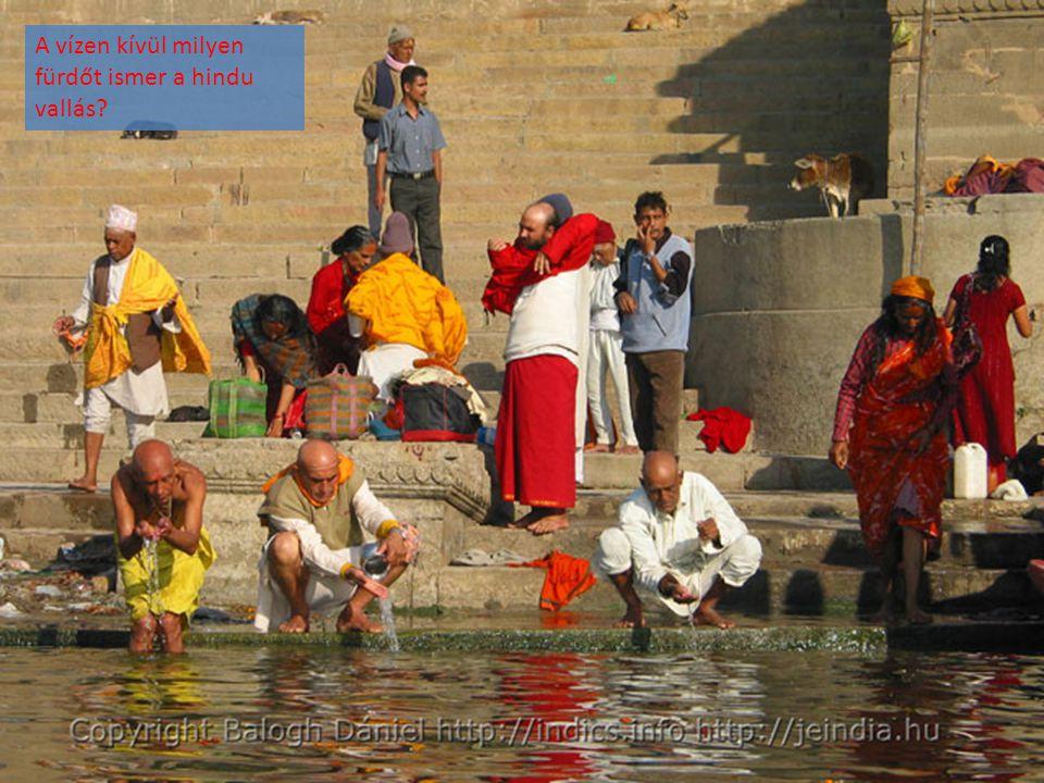 A vízen kívül milyen fürdőt ismer a hindu vallás
