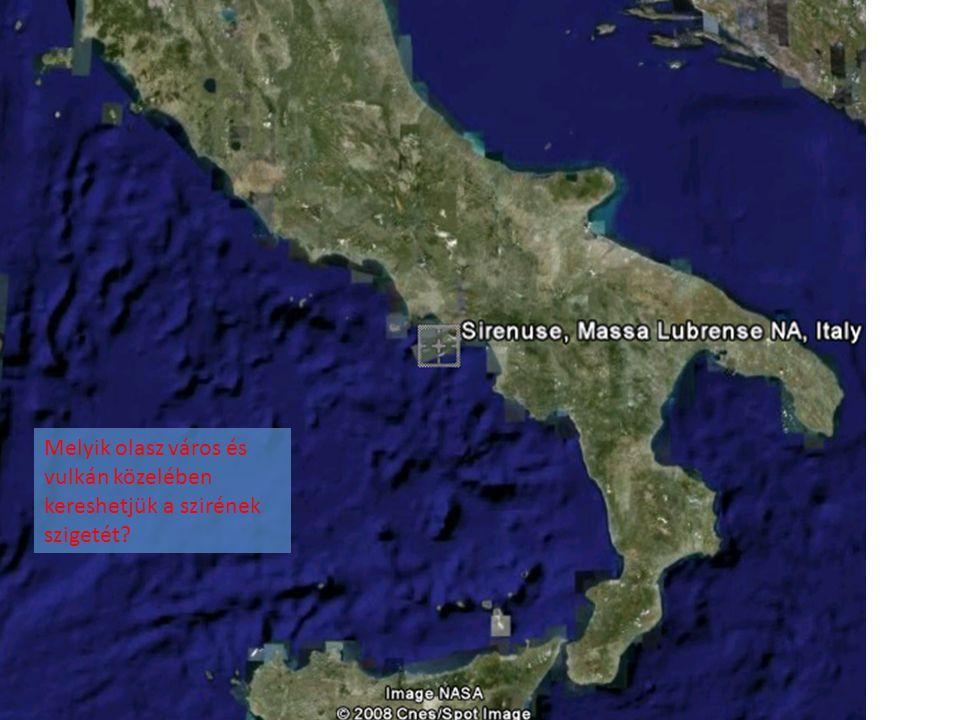 Melyik olasz város és vulkán közelében kereshetjük a szirének szigetét?