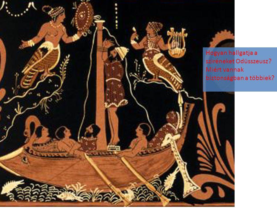 Hogyan hallgatja a sziréneket Odüsszeusz? Miért vannak biztonságban a többiek?
