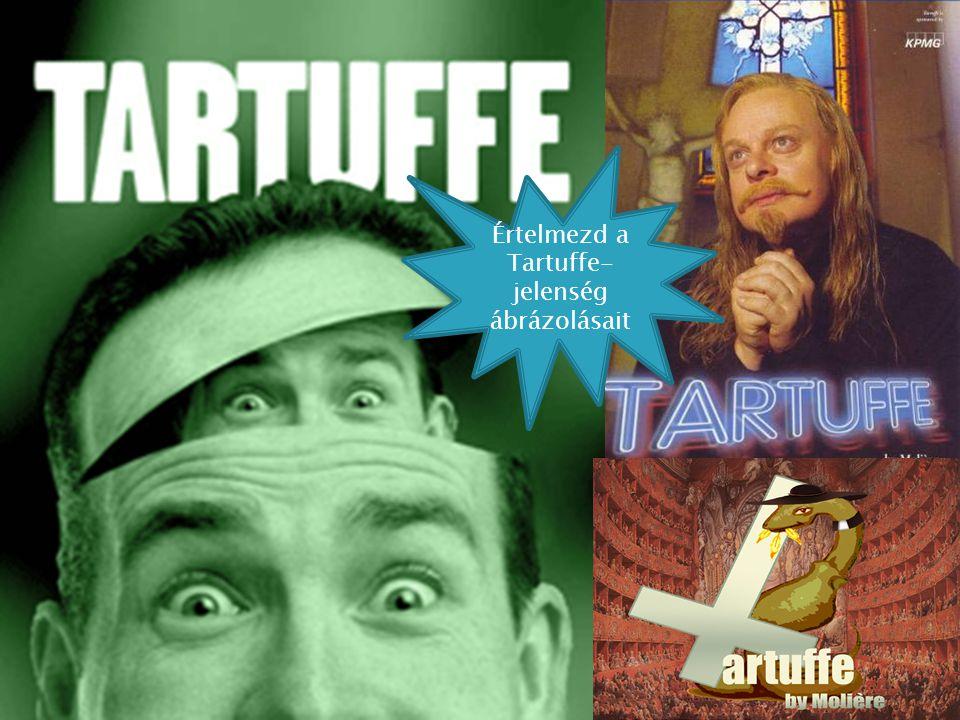 Értelmezd a Tartuffe- jelenség ábrázolásait