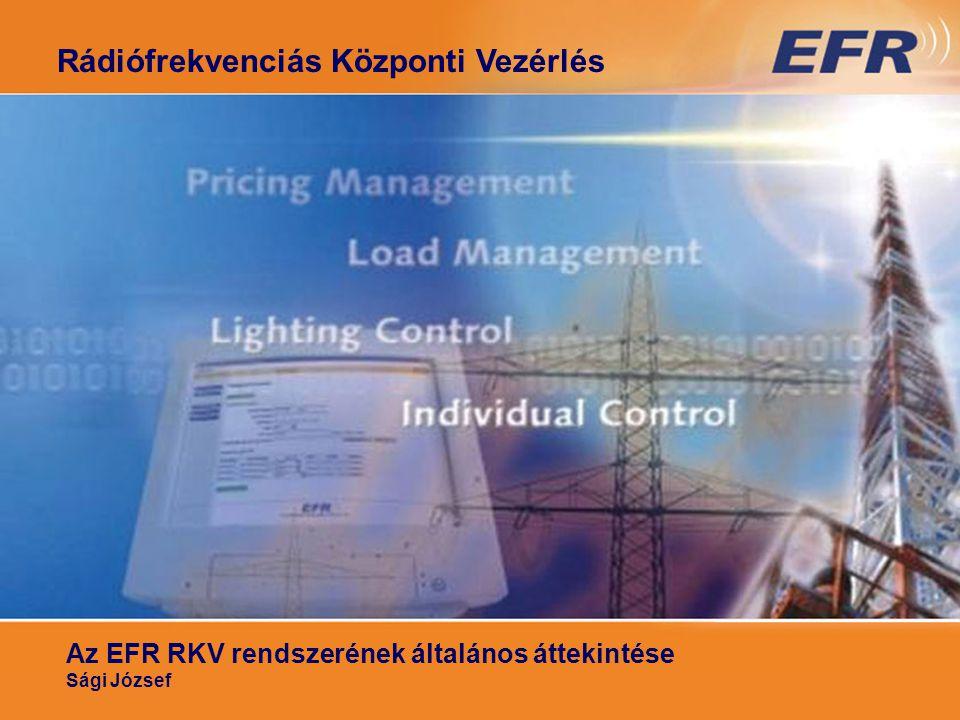 Rádiófrekvenciás Központi Vezérlés Az EFR RKV rendszerének általános áttekintése Sági József