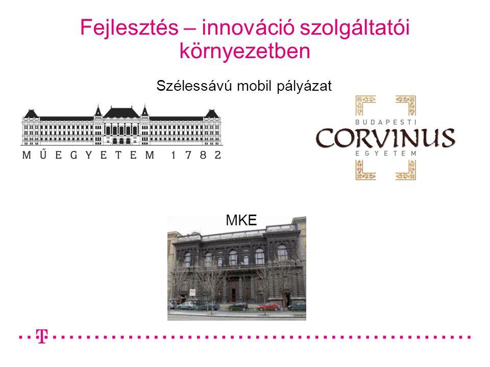 Fejlesztés – innováció szolgáltatói környezetben MKE Szélessávú mobil pályázat