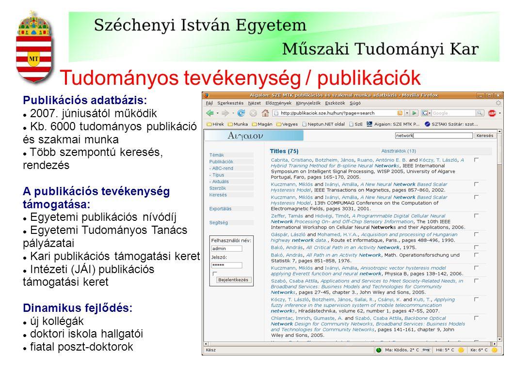 Tudományos tevékenység / publikációk Publikációs adatbázis: 2007.