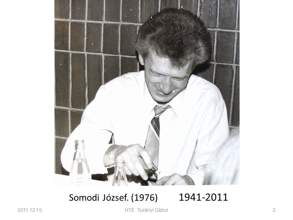 Somodi József. (1976) 1941-2011 2011.12.15.HTE Turányi Gábor2
