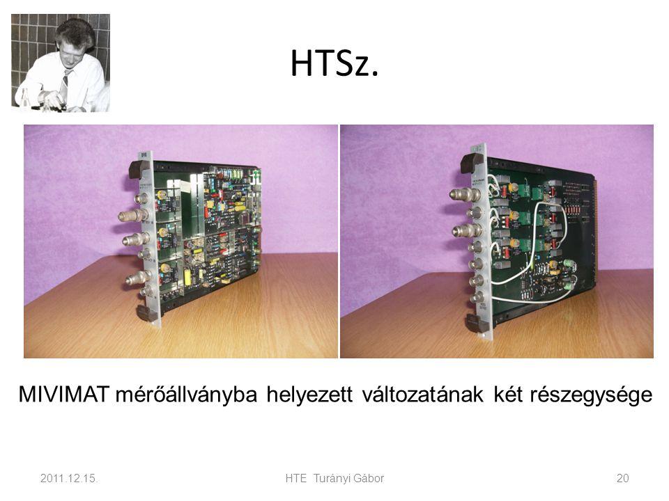 HTSz. 2011.12.15.HTE Turányi Gábor20 MIVIMAT mérőállványba helyezett változatának két részegysége