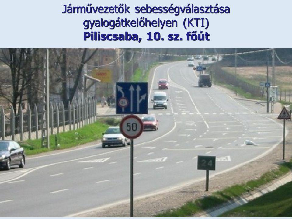 Járművezetők sebességválasztása gyalogátkelőhelyen (KTI) Piliscsaba, 10. sz. főút