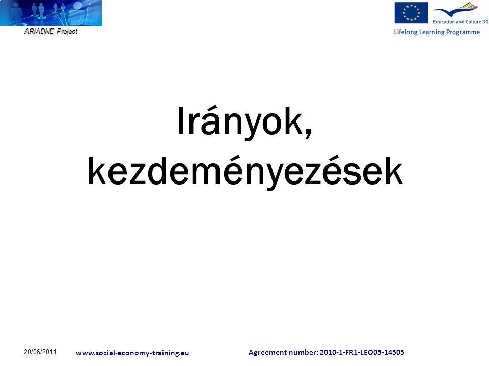 ARIADNE Project Agreement number: 2010-1-FR1-LEO05-14505 www.social-economy-training.eu Agreement number: 2010-1-FR1-LEO05-14505 www.social-economy-training.eu Az Európai Bizottság támogatást nyújtott ennek a projektnek a költségeihez.