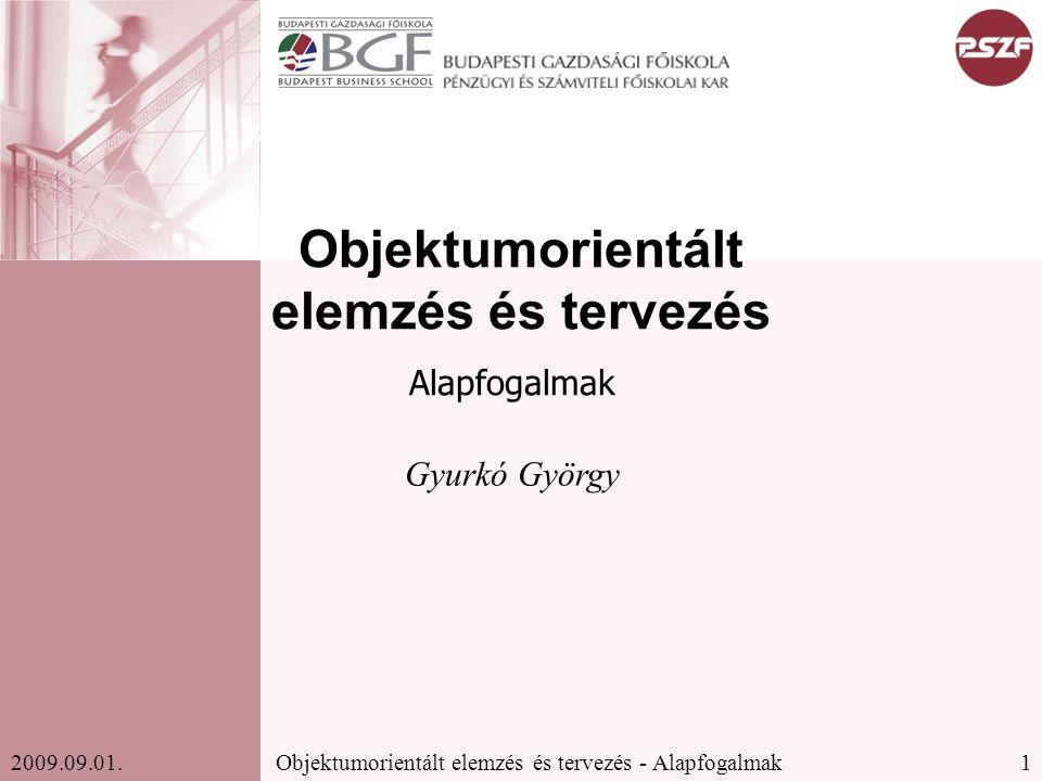 1Objektumorientált elemzés és tervezés - Alapfogalmak2009.09.01.