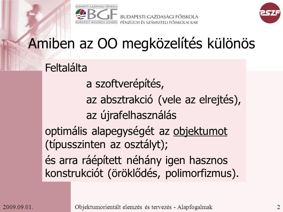 2Objektumorientált elemzés és tervezés - Alapfogalmak2009.09.01.