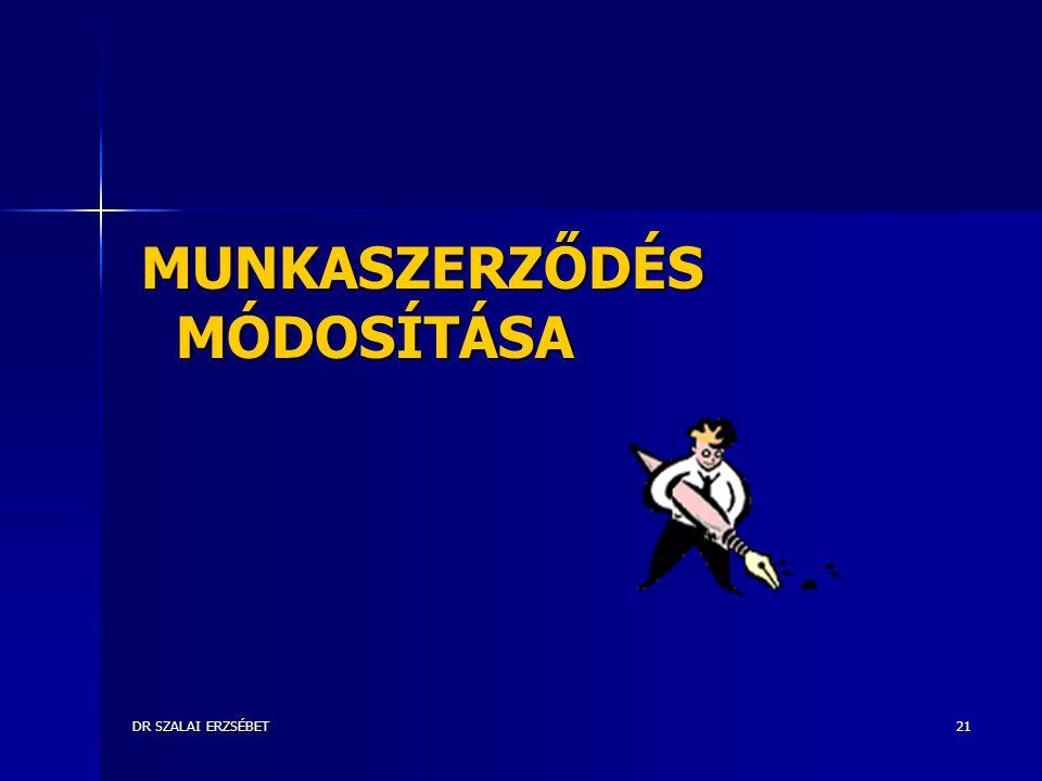 DR SZALAI ERZSÉBET21 MUNKASZERZŐDÉS MÓDOSÍTÁSA