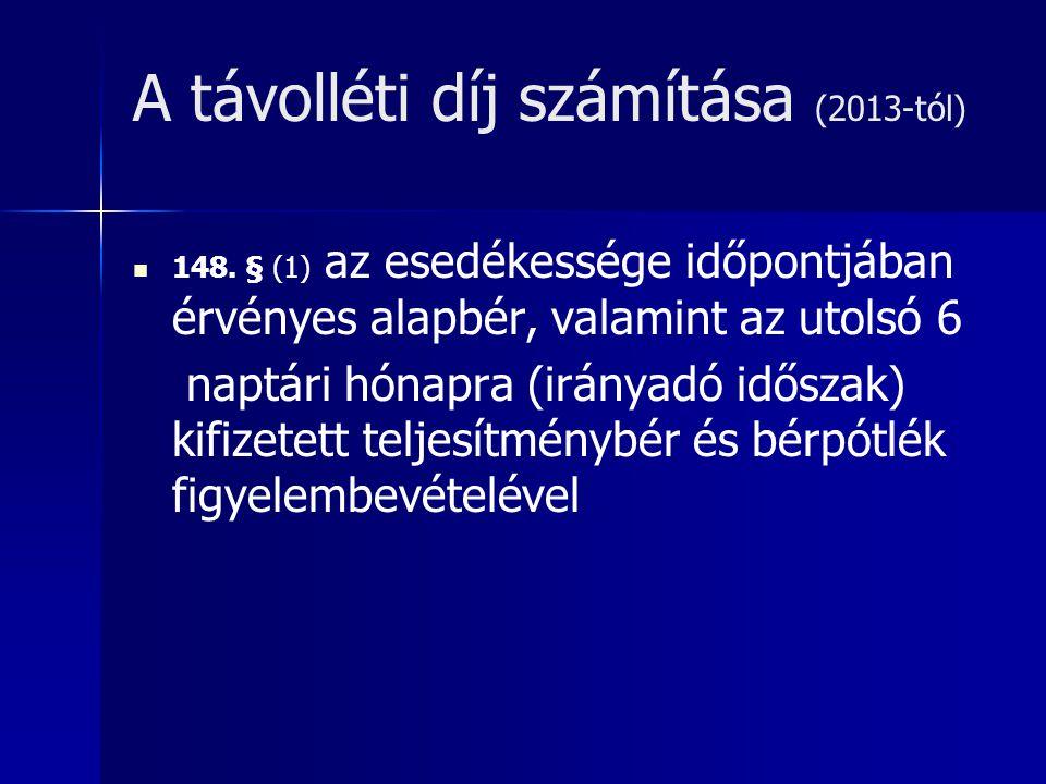A távolléti díj számítása (2013-tól) 148.