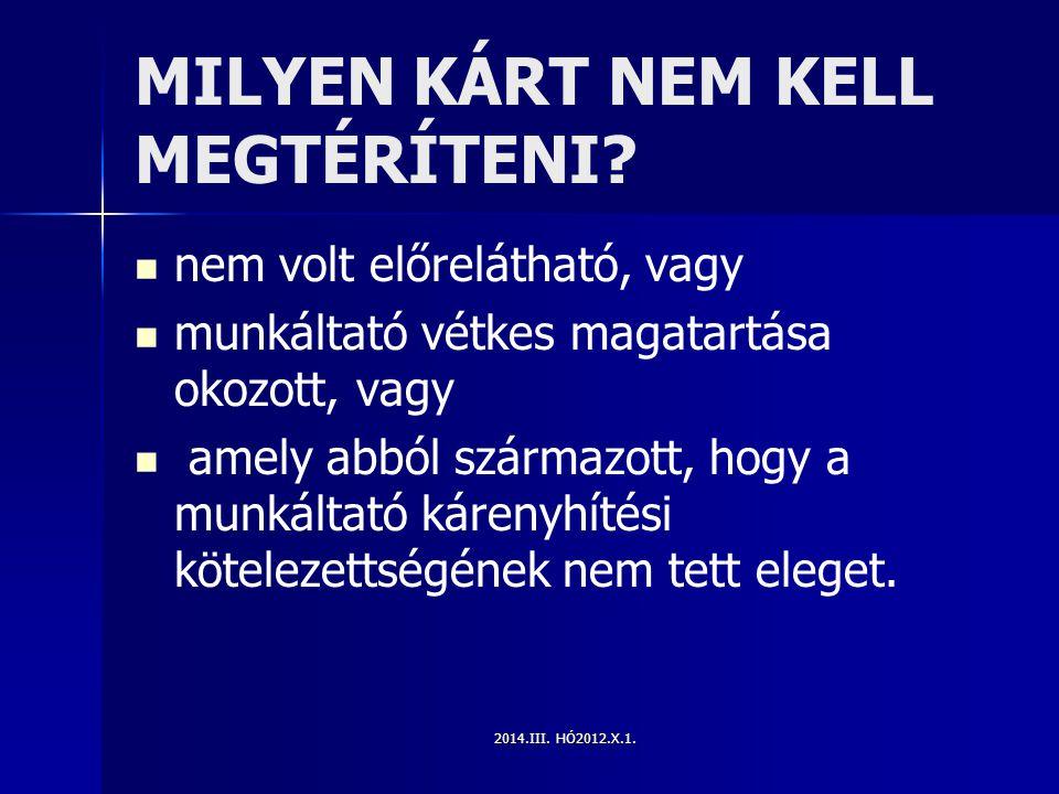 2014.III.HÓ2012.X.1. MILYEN KÁRT NEM KELL MEGTÉRÍTENI.