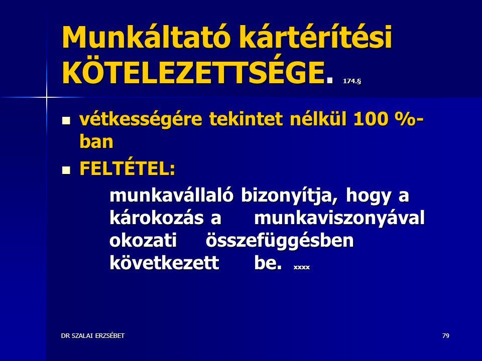 DR SZALAI ERZSÉBET79 Munkáltató kártérítési KÖTELEZETTSÉGE.