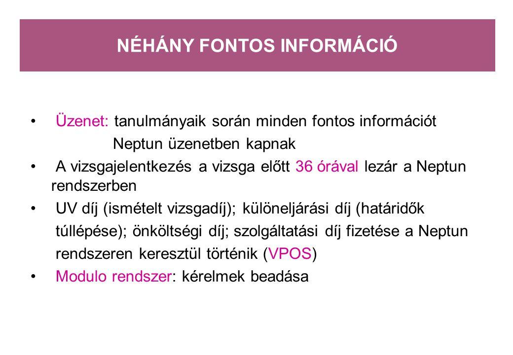 Üzenet: tanulmányaik során minden fontos információt Neptun üzenetben kapnak A vizsgajelentkezés a vizsga előtt 36 órával lezár a Neptun rendszerben U