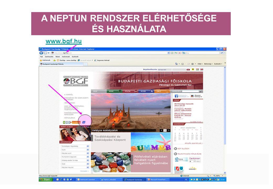A NEPTUN RENDSZER ELÉRHETŐSÉGE ÉS HASZNÁLATA www.bgf.hu