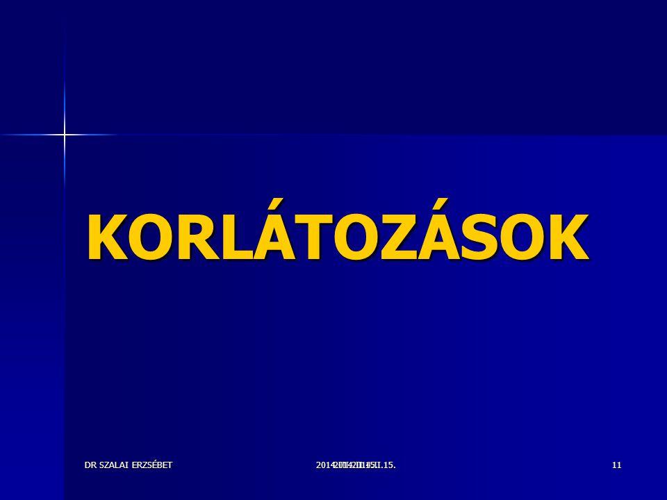 2014.III.2014.II.15.DR SZALAI ERZSÉBET2014.II.15.11 KORLÁTOZÁSOK
