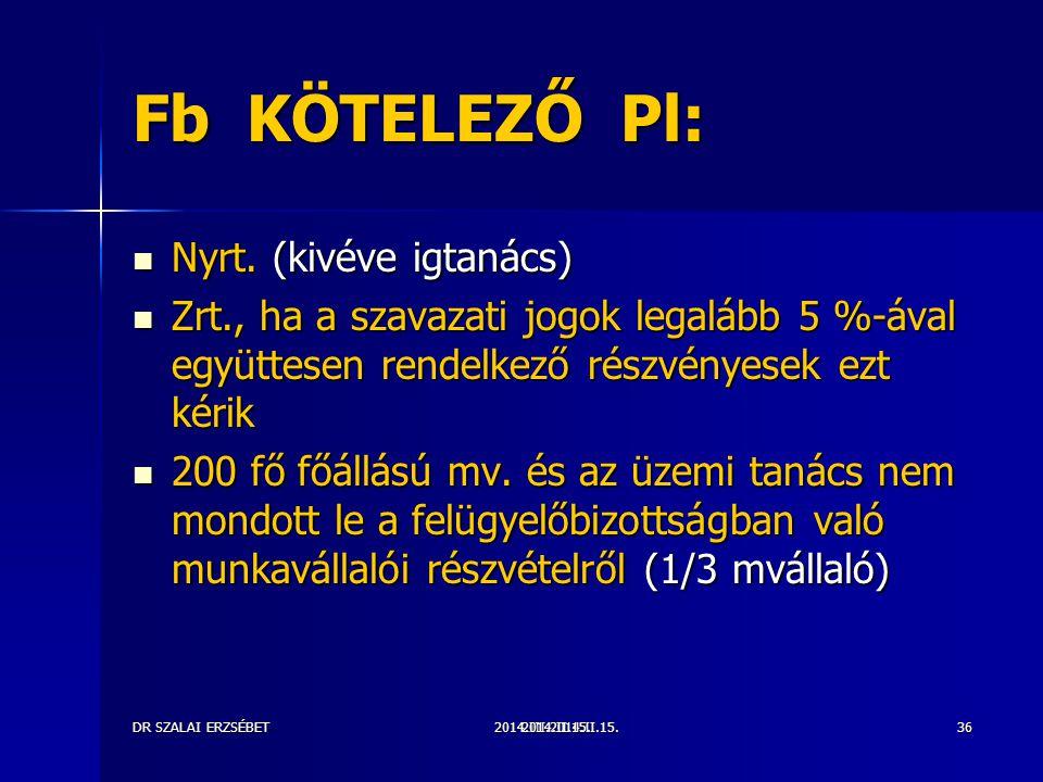 2014.III.2014.II.15.DR SZALAI ERZSÉBET2014.II.15.36 Fb KÖTELEZŐ Pl: Nyrt.
