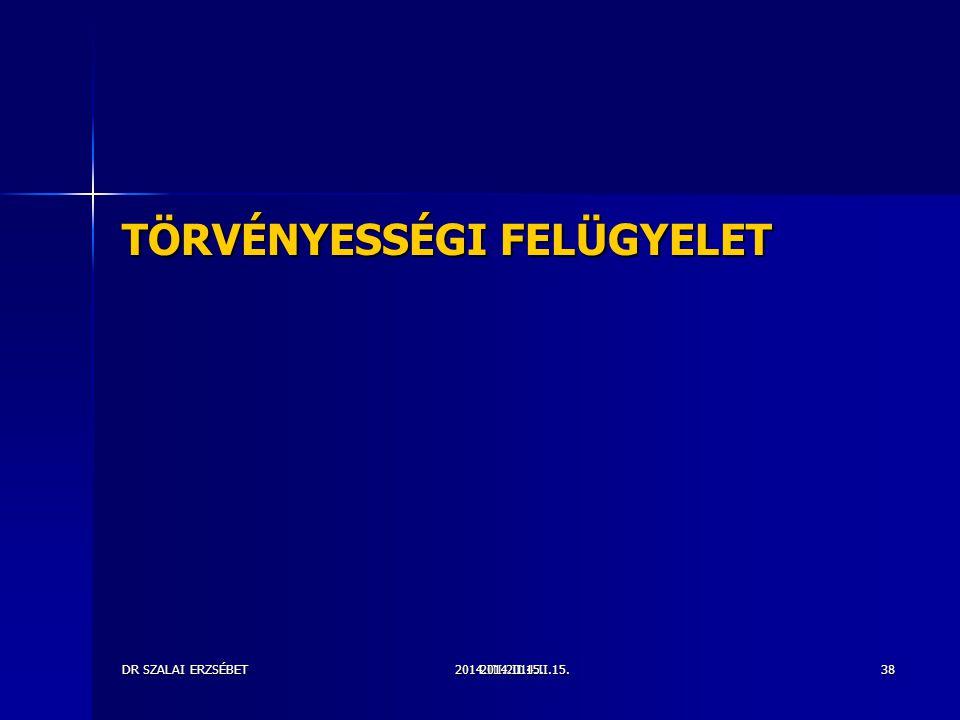 2014.III.2014.II.15.DR SZALAI ERZSÉBET2014.II.15.38 TÖRVÉNYESSÉGI FELÜGYELET