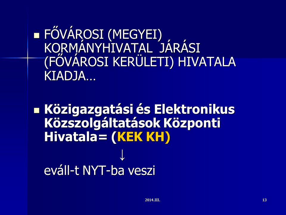 2014.III.13 FŐVÁROSI (MEGYEI) KORMÁNYHIVATAL JÁRÁSI (FŐVÁROSI KERÜLETI) HIVATALA KIADJA… FŐVÁROSI (MEGYEI) KORMÁNYHIVATAL JÁRÁSI (FŐVÁROSI KERÜLETI) H