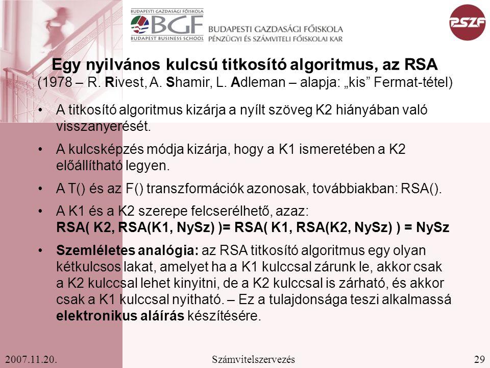 29Számvitelszervezés2007.11.20. Egy nyilvános kulcsú titkosító algoritmus, az RSA (1978 – R.