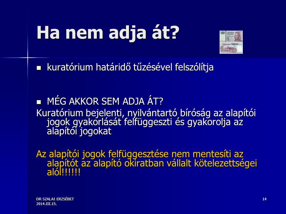 DR SZALAI ERZSÉBET 2014.III.15. 14 Ha nem adja át.