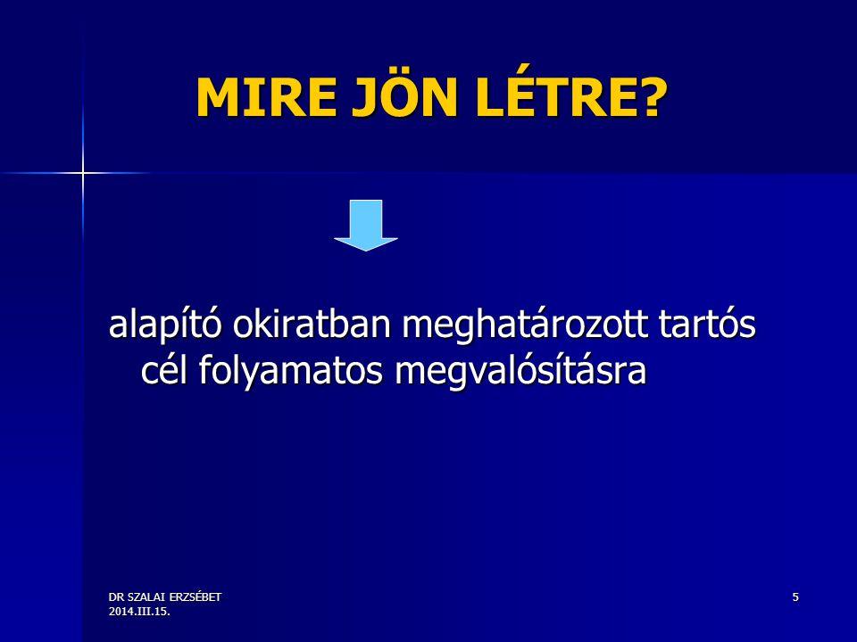 DR SZALAI ERZSÉBET 2014.III.15.26 BEJEGYZÉS TÖRVÉNYSZÉKEN Nemperes eljárás Illetékmentes Itv.