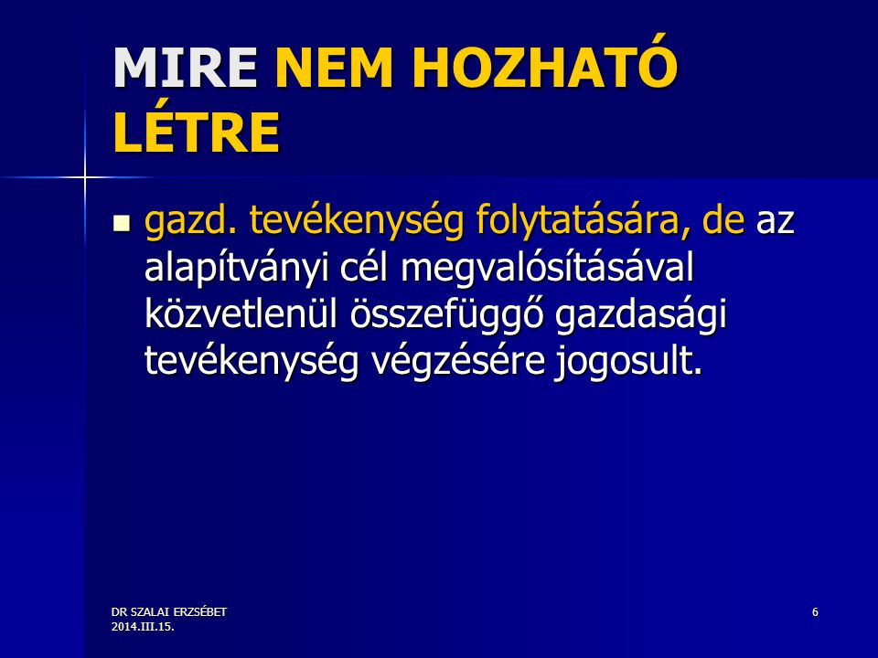 DR SZALAI ERZSÉBET 2014.III.15. 6 MIRE NEM HOZHATÓ LÉTRE gazd.