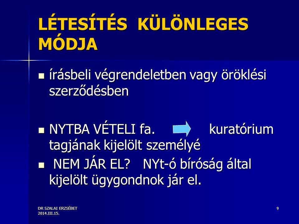 DR SZALAI ERZSÉBET 2014.III.15. 20 LÉTESÍTŐ IRAT LÉTESÍTŐ IRAT (a.o.)