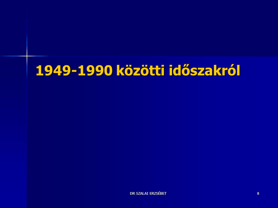 DR SZALAI ERZSÉBET9 Jogi háttér 1991.évi XLIX. tv.