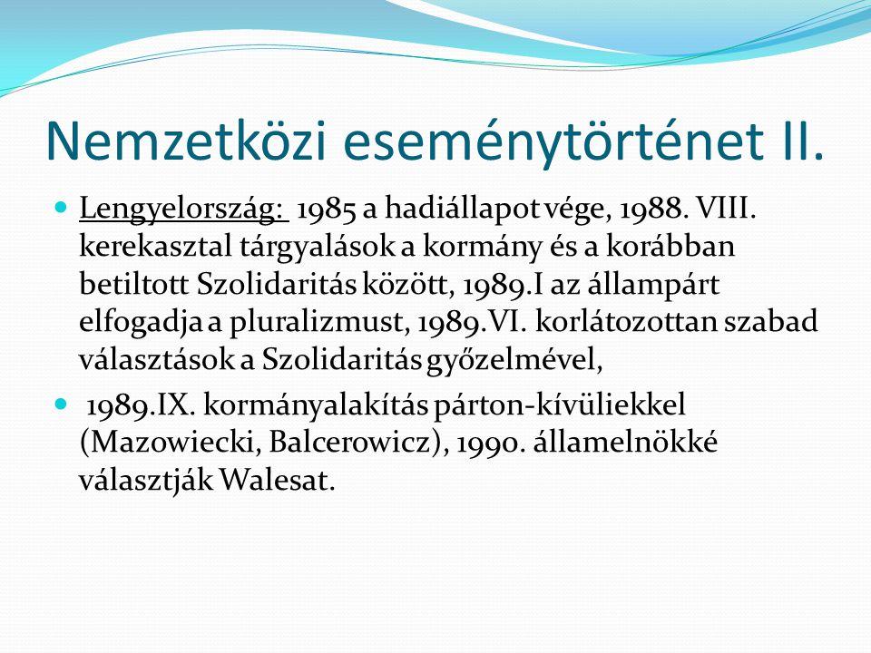 Nemzetközi eseménytörténet II. Lengyelország: 1985 a hadiállapot vége, 1988. VIII. kerekasztal tárgyalások a kormány és a korábban betiltott Szolidari